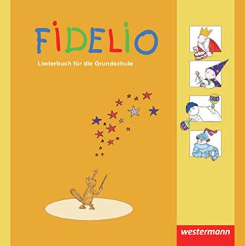 Fidelio Liederbuch: Fidelio - Ausgabe 2009: Liederbuch 1 - 4