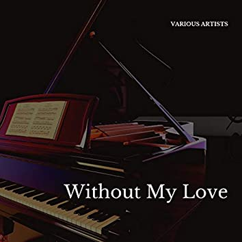 Without My Love