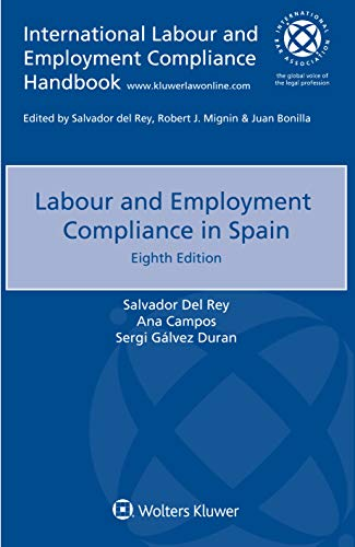 Compare Textbook Prices for Labour and Employment Compliance in Spain International Labour and Employment Compliance Handbook 8th edition Edition ISBN 9789403525419 by Salvador Del Rey,Ana Campos,Sergi Gálvez Duran