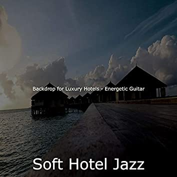 Backdrop for Luxury Hotels - Energetic Guitar