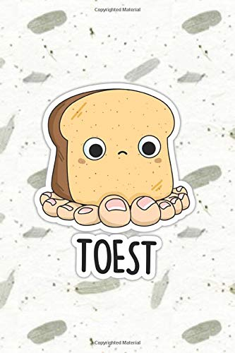 Toest Cute Toast Pun   Punny Doodles Notebook Journal: 100 Page lined notebook journal for writing, composition, notes.