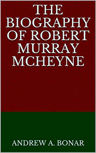 The Biography of Robert Murray MCheyne (English Edition)