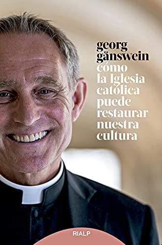 Cómo la Iglesia católica puede restaurar nuestra cultura (Fuera de colección)