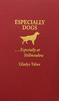 Hardcover Especially Dogs: Especially at Stillmeadow Book