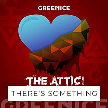 There's Something (The Attic Remix)
