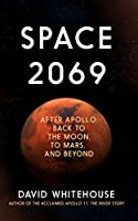 Space 2069: After Apollo: Back to the Moon, to Mars, and Beyond