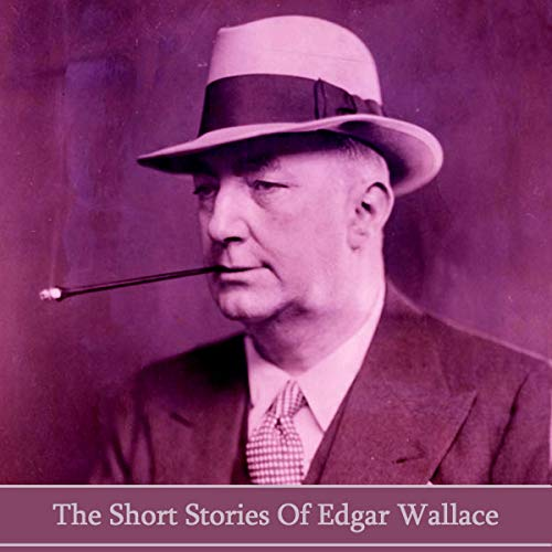 The Short Stories of Edgar Wallace audiobook cover art