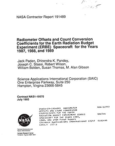 Radiometer offsets and count conversion coefficients for the Earth Radiation Budget Experiment (ERBE) spacecraft for the years 1987, 1988, and 1989 (English Edition)