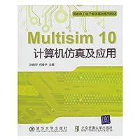 Multisim 10计算机仿真及应用(国家电工电子教学基地系列教材)