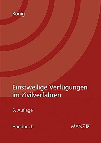 Einstweilige Verfügungen im Zivilverfahren: Handbuch für die Praxis
