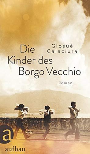 Die Kinder des Borgo Vecchio: Roman
