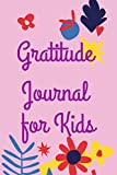 Gratitude Journal For Kids: Happy Thanksgiving Day Gratitude Journal for More Mindfulness, Happiness and Productivity The Perfect Gift for kids To Cultivate An Attitude Of Gratitude volume 18