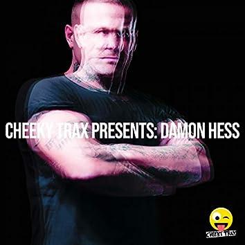 Cheeky Trax Presents Damon Hess