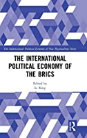 The International Political Economy of the BRICS (New Regionalisms Series)