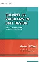 Solving 25 Problems in Unit Design (ASCD Arias)