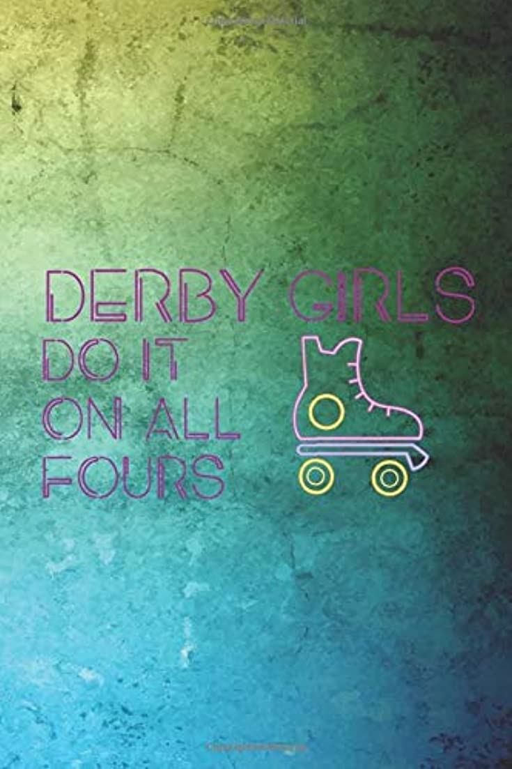 関与するコントローラ模倣Derby Girls Do It On All Fours: Roller Derby Notebook Journal Composition Blank Lined Diary Notepad 120 Pages Paperback Green