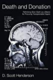 Death and Donation: Rethinking Brain Death as a Means of Procuring Transplantable Organs