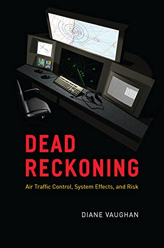 Dead Reckoning: Air Traffic Control, System Effects, and Risk (English Edition)