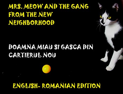 Mrs. Meow and the Gang from the New Neighborhood: Doamna Miau și Gașca din Cartierul Nou (English Edition)
