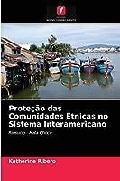 Proteção das Comunidades Étnicas no Sistema Interamericano