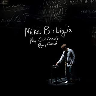 My Girlfriend's Boyfriend                   By:                                                                                                                                 Mike Birbiglia                               Narrated by:                                                                                                                                 Mike Birbiglia                      Length: 1 hr and 11 mins     86 ratings     Overall 4.8