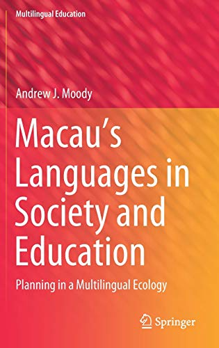 Compare Textbook Prices for Macau's Languages in Society and Education: Planning in a Multilingual Ecology Multilingual Education, 39 1st ed. 2021 Edition ISBN 9783030682637 by Moody, Andrew J.