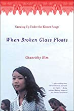 When Broken Glass Floats: Growing Up Under the Khmer Rouge