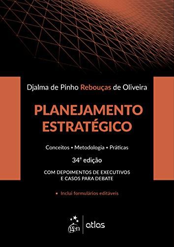 Planejamento Estratégico - Conceitos-Metodologia-Práticas