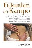 Fukushin and Kampo: Abdominal Diagnosis in Traditional Japanese and Chinese Medicine (English Edition)