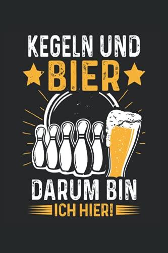 Kegeln und Bier darum bin ich hier: Kegel Notizbuch (liniert) Kegelverein Kegelclub