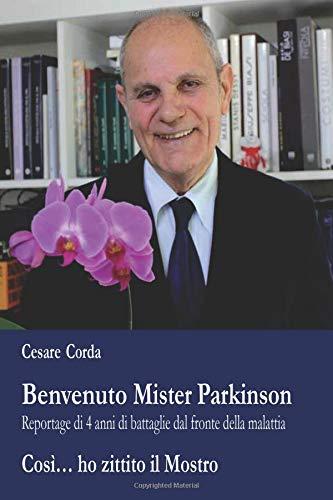 Benvenuto Mister Parkinson: Così ho zittito il mostr