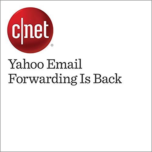 Yahoo Email Forwarding Is Back audiobook cover art