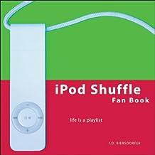 iPod Shuffle Fan Book: Life Is a Playlist