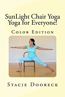 SunLight Chair Yoga (Color Edition): Yoga for Everyone!
