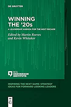 Winning the  20s  A Leadership Agenda for the Next Decade  Inspiring the Next Game