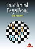 The Modernized Delayed Benoni (Modernized Series) - Ivanisevic