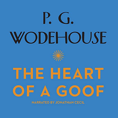 The Heart of a Goof Audiobook By P. G. Wodehouse cover art