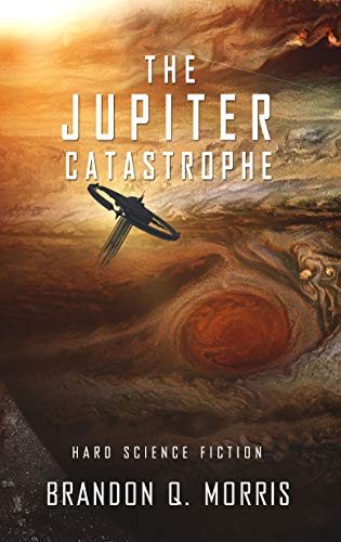 The Jupiter Catastrophe: Hard Science Fiction (Ice Moon Book 5)