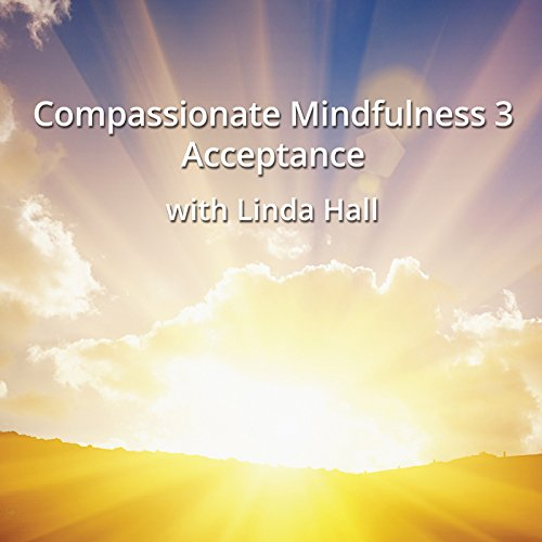 Compassionate Mindfulness 3 audiobook cover art