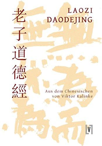 Daodejing - Taoteking: Der Klassiker vom Weg und seiner Wirkkraft
