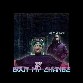 Bout My Change