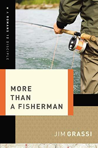 More Than a Fisherman (A Romans 12 Disciple)