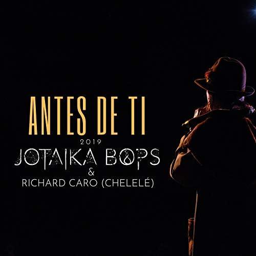 Jotaika Bops feat. Richard Caro Chelelé