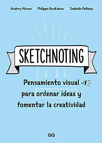 Sketchnoting: Pensamiento visual para ordenar ideas y fomentar la creatividad ⭐