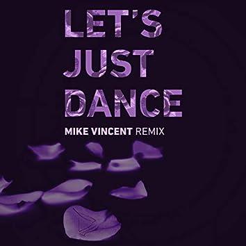 Let's Just Dance (Mike Vincent Remix)