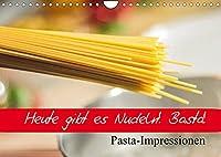 Heute gibt es Nudeln! Basta! Pasta-Impressionen (Wandkalender 2022 DIN A4 quer): Cremige Pasta-Gerichte fuer Liebhaber der italienischen Kueche (Geburtstagskalender, 14 Seiten )