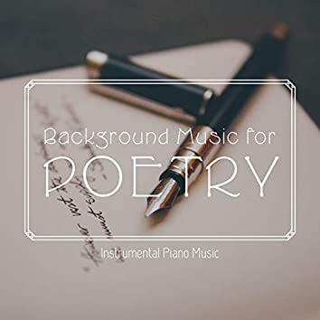 Background Music for Poetry: Instrumental Piano Music