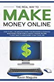 The Real Way to Make Money Online: How to Sell on Amazon & More for Beginners & Advanced. Make Money From Home & Create a Passive Income. 9 Legit Ways to Make Money & Quit Your Job.