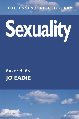 Sexuality: The Essential Glossary (Essential Glossary Series)
