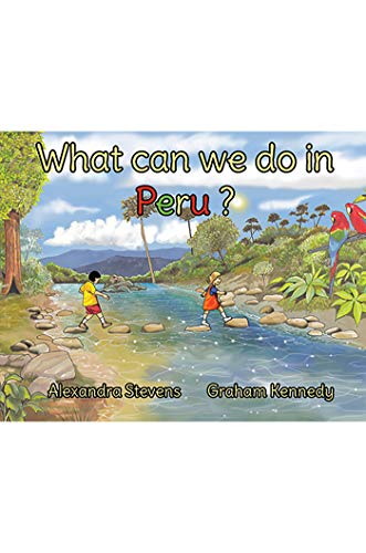 What Can We Do in Peru? (English Edition)